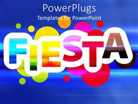 PowerPlugs: PowerPoint template with rainbow colored colorful fiesta word on colored bubbles and blue background