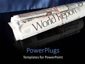 PowerPoint template displaying rolled world report newspaper bounded with rubber bands on reflective black background