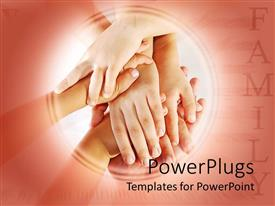 PowerPlugs: PowerPoint template with several children hands stacked on each other over adult hand and family word
