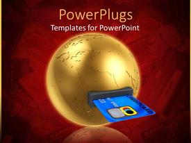 PowerPoint template displaying solid gold colored earth with a slot and a credit card in it
