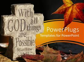 Presentation enhanced with stone cut cross with biblical word and dried leaves around