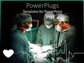 PowerPlugs: PowerPoint template with three doctors performing surgery on a patient with beating heart ad cardiogram heart line in hospital setting and black background