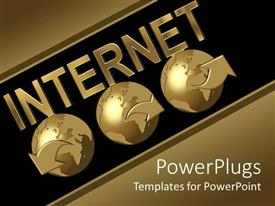 PowerPoint template displaying three gold plated earth globes on black surface with text 'internet'