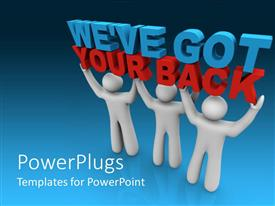 PowerPlugs: PowerPoint template with three white figures holding we've got your back, support, team work