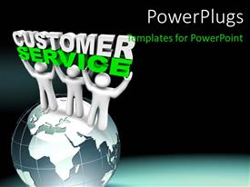 PowerPlugs: PowerPoint template with three white figures standing on globe holding up words Customer Service