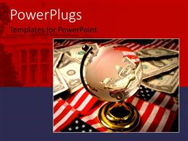 PowerPlugs: PowerPoint template with transparent globe sitting on American flag with dollar bills on desk