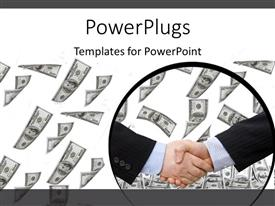 PowerPlugs: PowerPoint template with two business men having a handshake with lots of dollar bills behind them