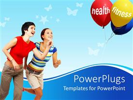 PowerPlugs: PowerPoint template with two ladies running towards a bunch of balloons with the text Health and Fitness