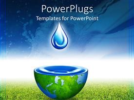PowerPlugs: PowerPoint template with water drop above half globe holding water with blue sky and green grass background