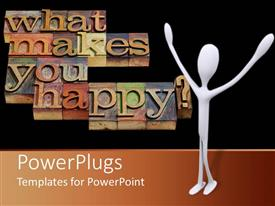 Colorful PPT theme having white 3D man with hands raised ask question 'what makes you happy?'