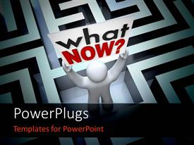 PowerPlugs: PowerPoint template with white 3D man raising board reading WHAT NOW stands in maze