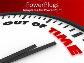 PowerPoint template displaying white clock with grey clock hands pointing to 'OUT OF TIME'