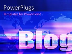 PowerPlugs: PowerPoint template with the word blog with map of the Earth in the background