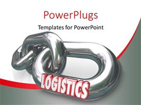 PowerPoint template displaying the word Logistics on a metal chain link connected to other chains and links