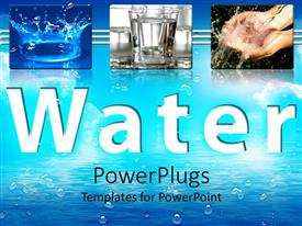 PowerPoint template displaying word water with water splash, water glass and hand washing