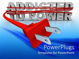 PowerPoint template displaying the words Addicted to Power wrapped in a red plug and cord