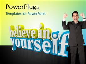 PowerPoint template displaying the words believe in yourself with a man standing with arms up against a colorful background