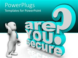 PowerPlugs: PowerPoint template with words 'are you secure' in 3D showing that a security man is asking about the safety of someone