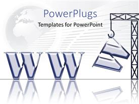 PowerPlugs: PowerPoint template with world Wide Web depiction with crane completing acronym WWW on globe