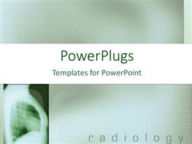 PowerPlugs: PowerPoint template with x-ray oh human chest with radiology word typed on background