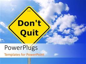 PowerPlugs: PowerPoint template with a yellow sign board with text that spell out the words 'Don't Quit'